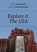 Н. Овсянникова -Explore it. The USA