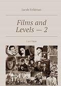Jacob Feldman -Films and Levels–2. LastHope