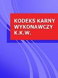 Polska -Kodeks karny wykonawczy k.k.w.