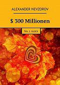 Alexander Nevzorov -$ 300Millionen. Teil 2. Glück
