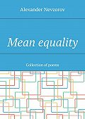 Alexander Nevzorov -Mean equality. Collection ofpoems