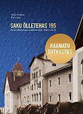 Mart Juur - Saku Õlletehas 195. Eesti Õllekultuuri edendamine 1820–2015