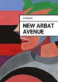 Ян Ващук - New Arbat Avenue
