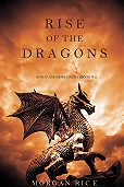 Morgan Rice - Rise of the Dragons