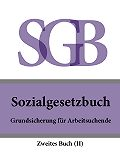 Deutschland -Sozialgesetzbuch (SGB) Zweites Buch (II) – Grundsicherung für Arbeitsuchende