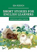 Ida Rodich -Short stories for English stories. Something about Martha