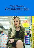 Vitaly Mushkin -President's Sex. Erotic slave