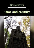Petr Vanitsyn -Time and eternity