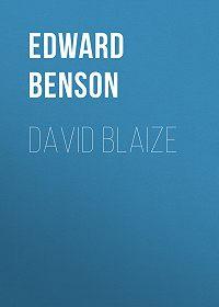 Edward Benson -David Blaize