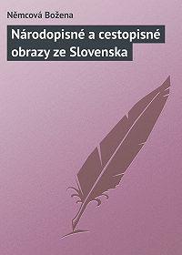 Němcová Božena -Národopisné a cestopisné obrazy ze Slovenska