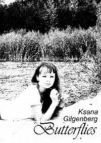 Ksana Gilgenberg -Butterflies