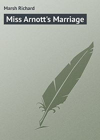 Marsh Richard -Miss Arnott's Marriage