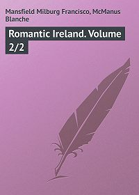 Milburg Mansfield -Romantic Ireland. Volume 2/2