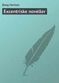 Bang Herman - Excentriske noveller