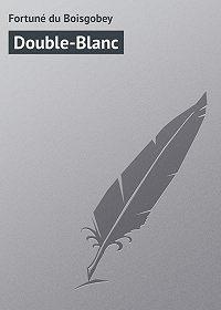 Fortuné du -Double-Blanc