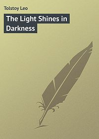 Leo Tolstoy -The Light Shines in Darkness