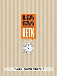 Kristjan Otsmann -Hetk