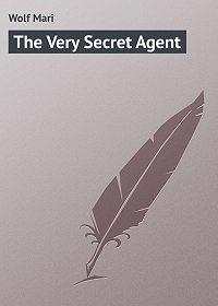 Mari Wolf -The Very Secret Agent