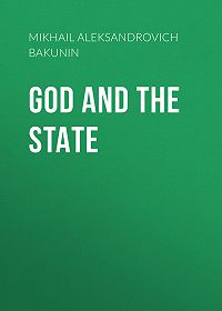 Mikhail Bakunin -God and the State