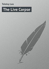 Leo Tolstoy -The Live Corpse