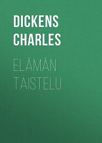 Charles Dickens -Elämän taistelu