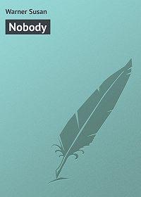 Susan Warner -Nobody