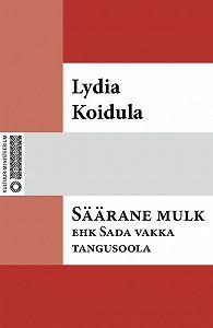 Lydia Koidula -Säärane mulk, ehk, Sada vakka tangusoola