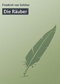 Friedrich Schiller -Die Räuber