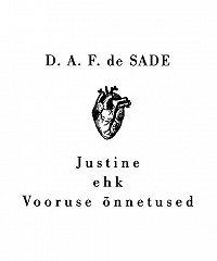 D. A. F. de Sade -Justine ehk Vooruse õnnetused