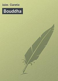 Jules Claretie - Bouddha