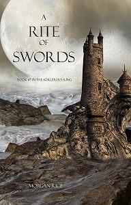 Морган Райс -A Rite of Swords