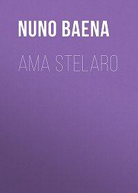 Nuno Baena -Ama Stelaro