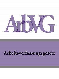 Österreich - Arbeitsverfassungsgesetz – ArbVG