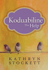 Kathryn Stockett -Koduabiline