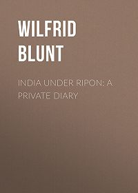 Wilfrid Blunt -India Under Ripon: A Private Diary