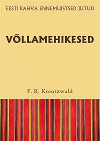 Friedrich Reinhold Kreutzwald -Võllamehikesed