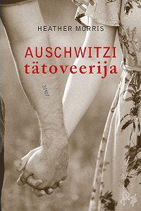 Heather Morris -Auschwitzi tätoveerija