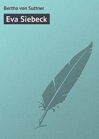 Bertha von -Eva Siebeck