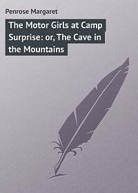 Margaret Penrose -The Motor Girls at Camp Surprise: or, The Cave in the Mountains