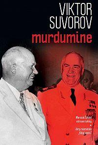 Viktor Suvorov - Murdumine