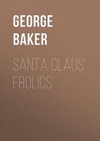 George Baker -Santa Claus' Frolics