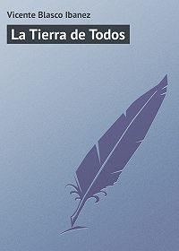 Vicente Blasco -La Tierra de Todos