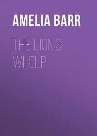 Amelia Barr -The Lion's Whelp