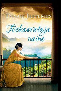 Dinah Jefferies -Teekasvataja naine