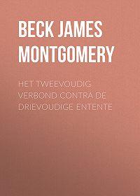 James Beck -Het tweevoudig verbond contra de drievoudige Entente