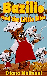 Diana Malivani -Bazilio and the Little Mice