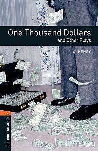 O.  Henry -One Thousand Dollars and Other Plays