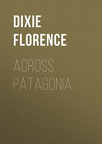 Florence Dixie -Across Patagonia