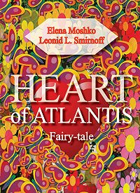 Leonid Smirnoff, Elena Moshko - Heart of Atlantis