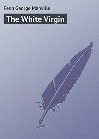 George Fenn -The White Virgin
